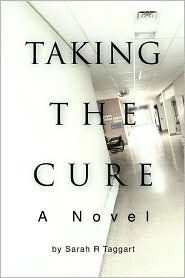 Taking The Cure - Sarah R Taggart