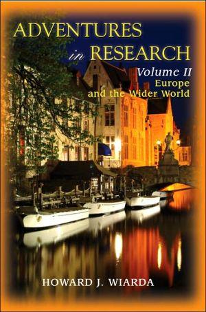 Adventures In Research - Howard J Wiarda