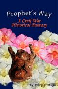 Prophet's Way: A Civil War Historical Fantasy