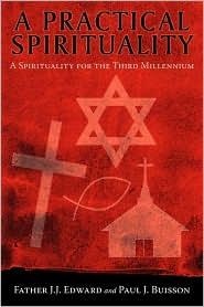 A Practical Spirituality - Father J.J. Edward