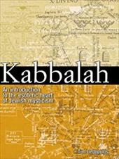 Kabbalah: An Illustrated Introduction to the Esoteric Heart of Jewish Mysticism - Dedopulos, Tim / Parfitt, Will