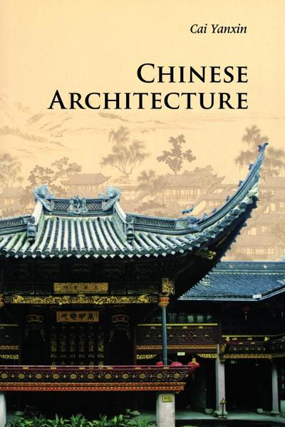 Chinese Architecture (Introductions to Chinese Culture) - Yanxin Cai