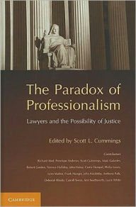 The Paradox of Professionalism: Lawyers and the Possibility of Justice - Scott L. Cummings