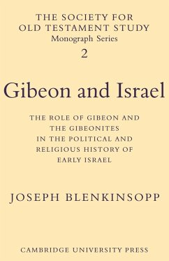 Gibeon and Israel: The Role of Gibeon and the Gibeonites in the Political and Religious History of Early Israel - Blenkinsopp, Joseph
