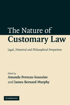 The Nature of Customary Law: Legal, Historical and Philosophical Perspectives - Herausgeber: Perreau-Saussine, Amanda Murphy, James B.
