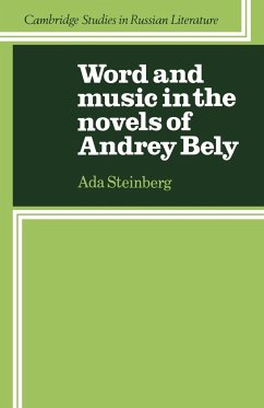 Word and Music in the Novels of Andrey Bely - Steinberg, Ada
