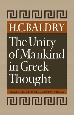 The Unity of Mankind in Greek Thought - Baldry Baldry, H. C.