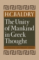 Unity of Mankind in Greek Thought - H. C. Baldry