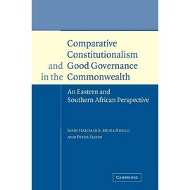 Comparative Constitutionalism and Good Governance in the Commonwealth: An Eastern and Southern African Perspective - John Hatchard