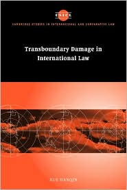 Transboundary Damage in International Law - Hanqin Xue