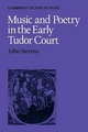 Music and Poetry in the Early Tudor Court - John Stevens