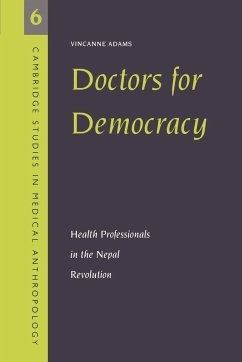 Doctors for Democracy: Health Professionals in the Nepal Revolution - Adams, Vincanne Vincanne, Adams