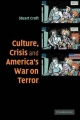 Culture, Crisis and America's War on Terror - Stuart Croft