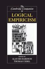 The Cambridge Companion to Logical Empiricism - Richardson, Alan (EDT)/ Uebel, Thomas (EDT)