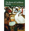 The Roots of Caribbean Identity - Peter A. Roberts