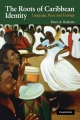 Roots of Caribbean Identity - Peter A. Roberts