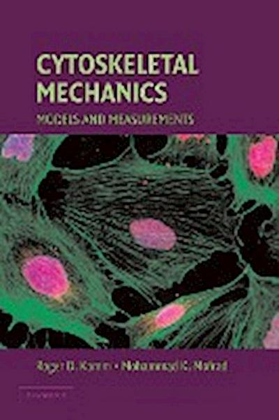 Cytoskeletal Mechanics: Models and Measurements in Cell Mechanics - Roger Kamm