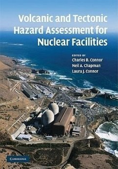 Volcanic and Tectonic Hazard Assessment for Nuclear Facilities - Herausgeber: Connor, Charles B. Connor, Laura J. Chapman, Neil A.