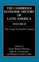 The Cambridge Economic History of Latin America: Volume 2, The Long Twentieth Century - Victor Bulmer-Thomas; John Coatsworth; Roberto Cortes-Conde