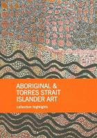 Aboriginal and Torres Strait Islander Art: Collection Highlights