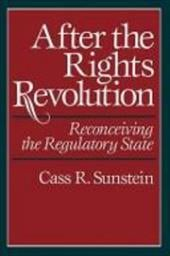 After the Rights Revolution: Reconceiving the Regulatory State - Sunstein, Cass R.