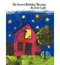 The Secret Birthday Message - Eric Carle