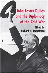 John Foster Dulles and the Diplomacy of the Cold War - Immerman, Richard H. / Immerman