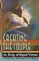 Creating the Couple - Virginia Wright Wexman