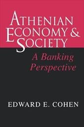 Athenian Economy and Society: A Banking Perspective - Cohen, Edward E.