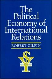 The Political Economy of International Relations - Gilpin, Robert / Gilpin, Daniel