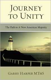 Journey to Unity: The Path to a New American Majority - Garry Harper Mths