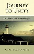 Journey To Unity: The Path to A New American Majority (Volume 1)