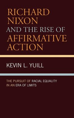 Richard Nixon and the Rise of Affirmative Action - Yuill, Kevin L.