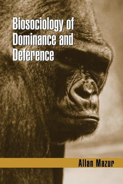 Biosociology of Dominance and Deference - Mazur, Allan
