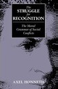 The Struggle for Recognition - Axel Honneth