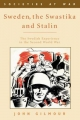 Sweden, the Swastika and Stalin - John Gilmour