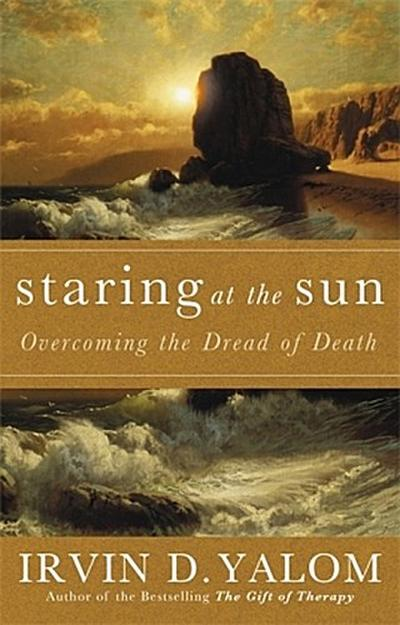 Staring At The Sun - Irvin D. Yalom