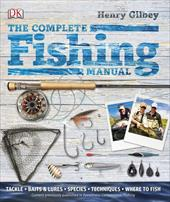 The Complete Fishing Manual - Gilbey, Henry