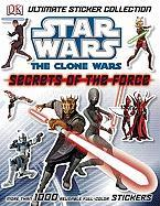 Star Wars: The Clone Wars: Secrets of the Force Ultimate Sticker Collection [With Stickers]