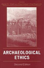 Archaeological Ethics - Vitelli, Karen D. / Colwell-Chanthaphonh, Chip
