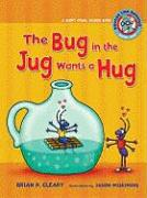 The Bug in the Jug Wants a Hug: A Short Vowel Sounds Book
