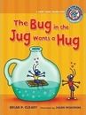 #1 the Bug in the Jug Wants a Hug - Brian P Cleary