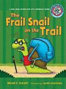 The Frail Snail on the Trail: A Long Vowel Sounds Book with Consonant Blends