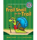 #4 the Frail Snail on the Trail - Brian P Cleary
