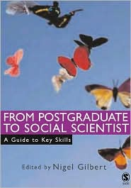 From Postgraduate to Social Scientist: A Guide to Key Skills - Nigel Gilbert (Editor)