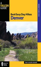 Best Easy Day Hikes Denver, 2nd Edition - Tracy Salcedo-Chourre