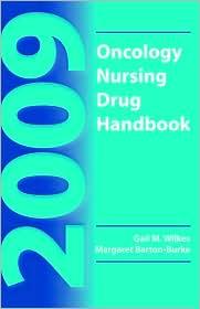 2009 Oncology Nursing Drug Handbook - Gail M. Wilkes, Margaret Barton Burke