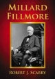 Millard Fillmore - Robert J. Scarry