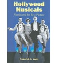 Hollywood Musicals Nominated for Best Picture - Frederick G. Vogel