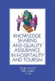 Knowledge Sharing and Quality Assurance in Hospitality and Tourism - Noel Scott; Eric Laws